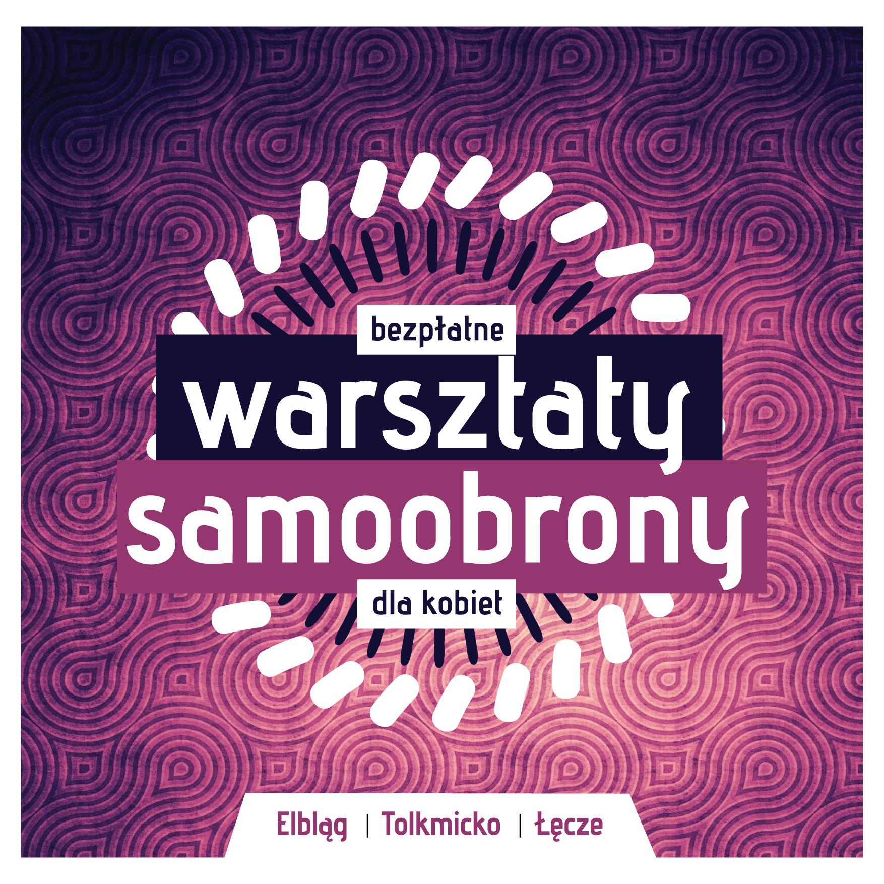 Samoobrona dla kobiet, bezpłatne zajęcia- ELBLĄG, ŁĘCZE, TOLKMICKO